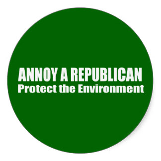 annoy_a_republican_save_the_environment_sticker-r7db35751af614445bf73bece0efc1171_v9wth_8byvr_324